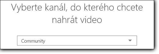 Výběr kanálu pro nahrání videa v Office 365 Videu