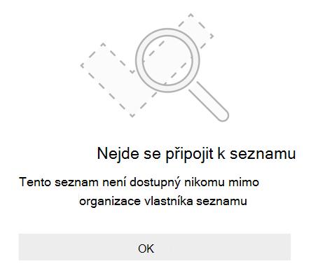 """Chybová zpráva sdílení seznamu od Microsoftu se může stát, že se vám nedaří seznam připojit. Tento seznam není k dispozici nikomu mimo organizaci vlastníka seznamu. """""""
