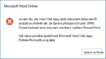 Je nám líto, ale Word Online nemůže tento dokument otevřít, protože je chráněný technologií IRM (Správa přístupových práv k informacím). Pokud chcete dokument zobrazit, otevřete ho v Microsoft Wordu.