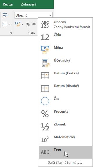 V Excelu na kartě Domů ve skupině Číslo zvolte šipku dolů u pole Obecný a zvolte požadovaný číselný formát.