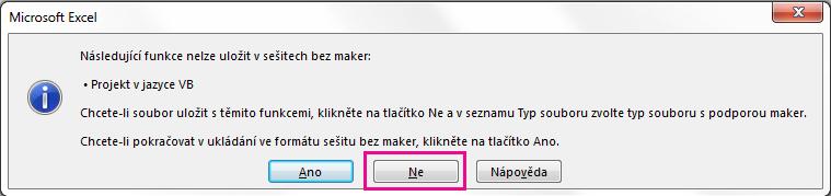 V dialogovém okně VB Projekt klikněte na Ne.
