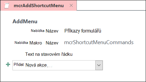 Snímek obrazovky s objektem makra Accessu a akcí makra PřidatNabídku