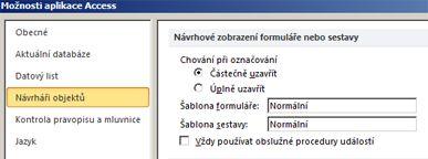 Zobrazí možnosti nastavení návrháře formulářů a sestav.
