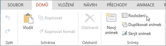 Snímek obrazovky znázorňuje kartu Domů s kurzorem ukazujícím na možnost Rozložení ve skupině Snímky.