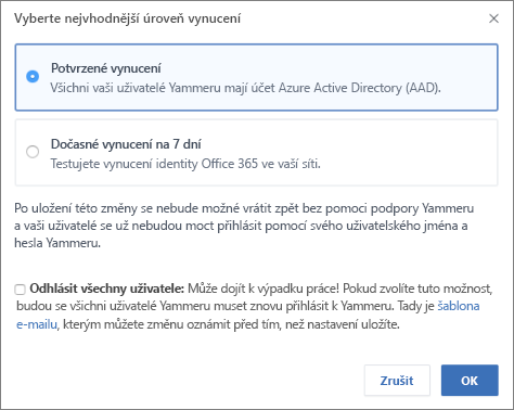 Snímek obrazovky s potvrzovacím dialogovým oknem zobrazujícím úroveň vynucení pro Office 365 přihlášení.
