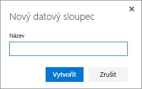 Dialogové okno Nový sloupec pro zadání názvu nebo nadpisu