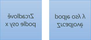 Příklad zrcadleného textu: první je otočený o 180 stupňů podél osy x a druhý o 180 stupňů podél osy y