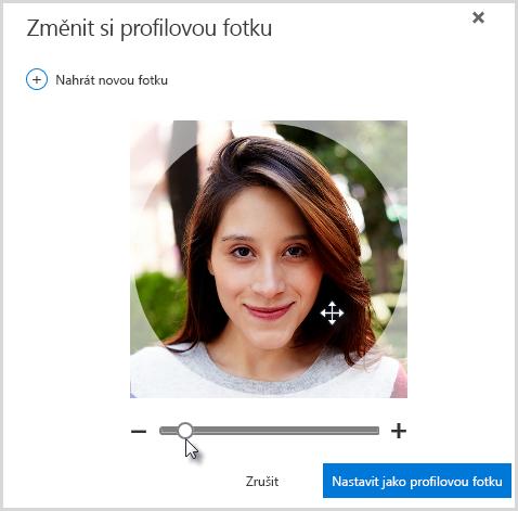 Kliknutím do kruhu a tažením můžete fotku posouvat a pomocí posuvníku pod fotkou můžete fotku přiblížit (zvětšit).