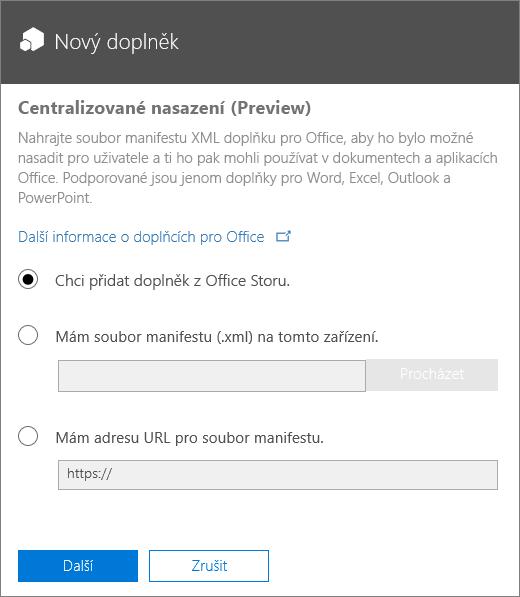 Snímek obrazovky znázorňuje dialog Nový doplněk pro Centralizované nasazení. K dispozici je možnost přidání doplňku z Office Storu, vyhledání souboru manifestu nebo zadání adresy URL pro soubor manifestu.