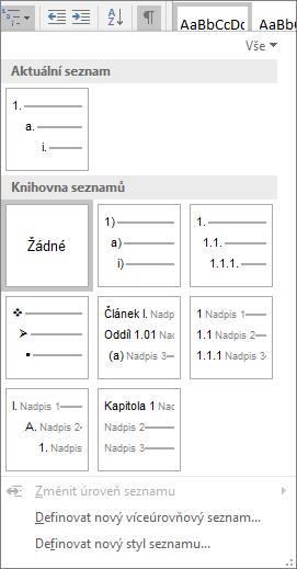 Tlačítkem Víceúrovňový seznam totiž přidáte v nadpisech dokumentu k předdefinovanému stylu nadpisu, jako je třeba Nadpis1, číslování.