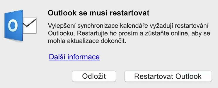 Vylepšení synchronizace kalendáře vyžaduje, abyste restartovali Outlook. Restartujte ho prosím a zůstaňte online, než se aktualizace dokončí.