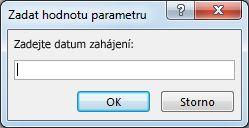 """Výzva k zadání parametru s textem """"Zadejte počáteční datum:"""""""