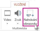 Vložení > Nahrávání obrazovky