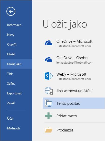 Možnosti Uložit jako se zobrazí po kliknutí na Tento počítač.