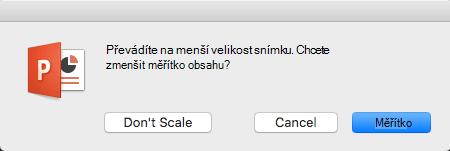 Když změníte velikosti snímků, zobrazí se v PowerPointu dotaz, jestli chcete obsah přizpůsobit velikosti snímku.