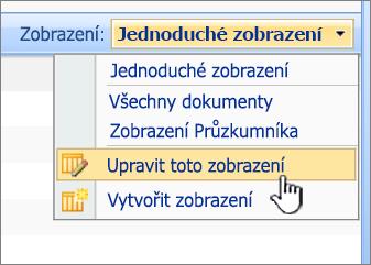 Nabídka zobrazení SharePoint 2007 s změnit toto zobrazení zvýrazněným