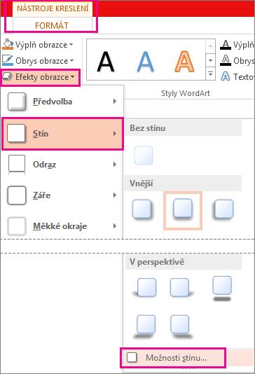 Možnosti stínu otevřete, když v nástrojích kreslení na kartě Formát vyberete Efekty obrazce a pak kliknete na Stín.