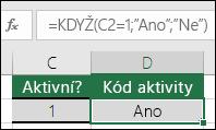 """Buňka D2 obsahuje vzorec =KDYŽ(C2=1;""""ANO"""";""""NE"""")"""