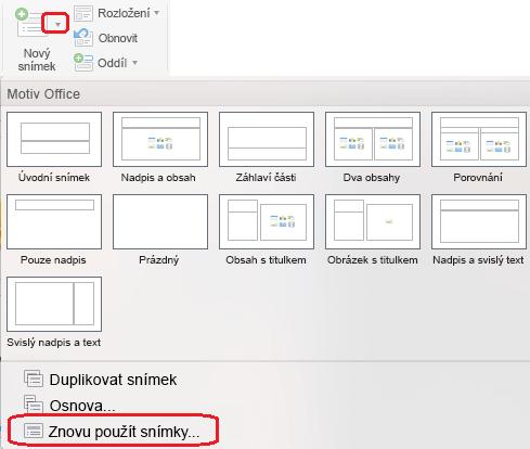 V nabídce Nový snímek obsahuje příkaz znovu použít snímky.