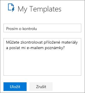 """Snímek obrazovky panelu šablony aplikace Outlook na webu při vytváření nové šablony. Příklad textu pro název šablony je """"Zrevidujte"""" a příklad text zprávy """"Může zkontrolujete přiložené materiály a poslat e-mailem mě komentáře?"""""""