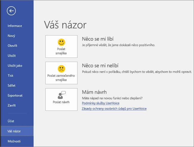 Klikněte na Soubor > Váš názor a pošlete svoje komentáře nebo návrhy k Microsoft Visiu.