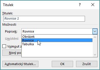 Pomocí dialogového okna Titulek můžete nastavit možnosti pro titulek obrázku, tabulky nebo rovnice.