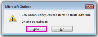 Kliknutím na Ano potvrďte, že chcete přesunout všechny položky ze složky Odstraněná pošta.