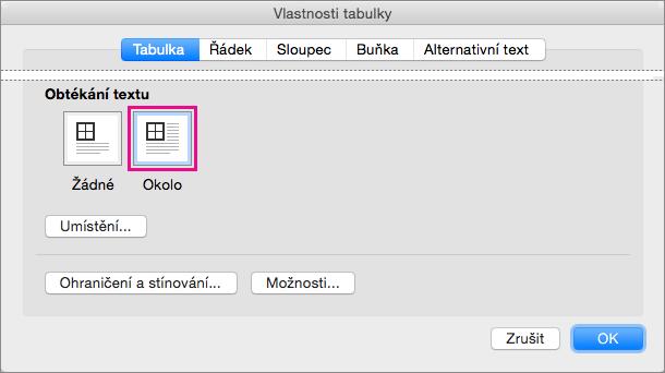 Klikněte na tlačítko kolem textu obtékání vybranou tabulku.