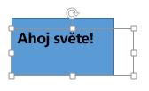 Přesuňte textové pole na objekt, za který je chcete skrýt.