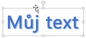 WordArt s kurzorem ve tvaru čtyřsměrné šipky
