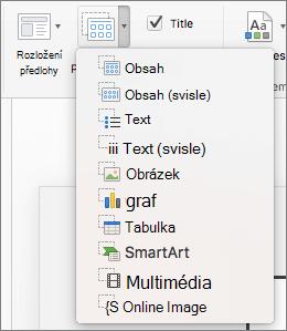 Snímek obrazovky znázorňuje dostupné možnosti z vložit zástupný symbol rozevíracího seznamu, které obsahují obsah, obsah (svislá osa), Text, Text (svislá osa), obrázku, grafu, tabulky, obrázky SmartArt, média a Online obrázky.