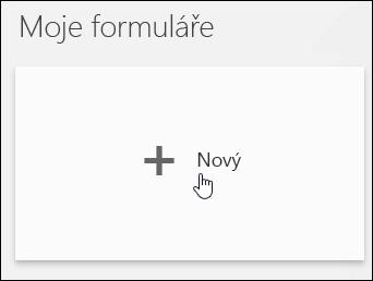 Vytvoření nového formuláře