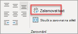 Tlačítko zalamovat text ve skupině zarovnání