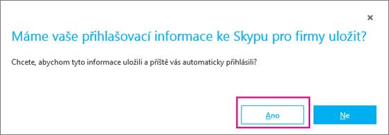Pokud chcete uložit heslo, abyste se příště mohli přihlásit automaticky, zvolte Ano.