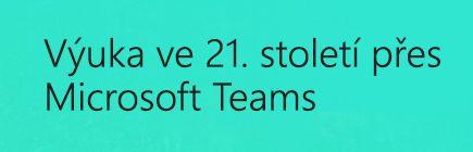 Výuka ve 21. století přes Microsoft Teams