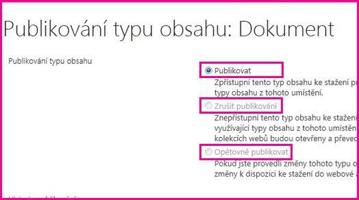 Na stránce Typy obsahu v centrální lokalitě můžete publikovat, opětovně publikovat nebo zrušit publikování typů obsahu.