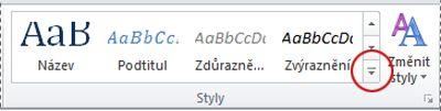 Tlačítko Více stylů aplikace Word 2010