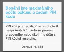 Při velkém počtu neúspěšných pokusů o zadání kódu PIN je potřeba tento kód resetovat.