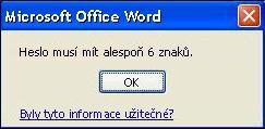 Chybová zpráva, která se zobrazí, pokud heslo neobsahuje minimální počet znaků