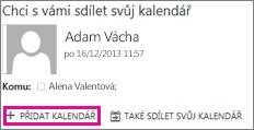 Tlačítko pro přidání kalendáře, když dostanete pozvání ke sdílení kalendáře.