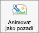 Zobrazí animace jako tlačítko pozadí na kartě Formát obrázku v aplikaci PowerPoint pro Mac