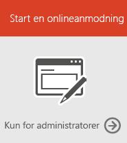 Start en onlineanmodning (kun admin)