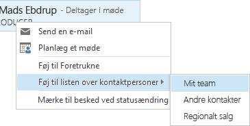 Skærmbillede, der viser Føj til listen over kontakter og Mit team markeret