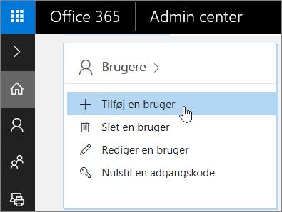 Skærmbillede af placeringen, hvor en bruger skal tilføjes i Office 365 Administration