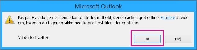 Når du fjerner din Gmail-konto fra Outlook, skal du klikke på Ja ved advarslen om, at din offlinecache slettes.