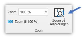 Skærmbillede af knappen Zoom på markeringen, som findes på fanen Vis på båndet.
