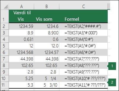 Eksempler på formatstrengene Generelt, Decimaler og Brøktal.