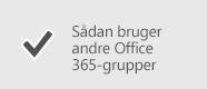 Sådan bruger andre Office 365-grupper