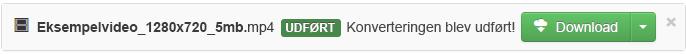 Når konverteringen er fuldført, vises en grøn Download-knap, så du kan kopiere den konverterede mediefil tilbage til din pc