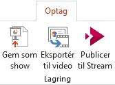 Indstillingen Gem som Vis og Eksportér til Video kommandoer under fanen optagelse i PowerPoint 2016